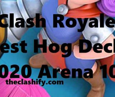 Clash Royale Best Hog Deck 2020 Arena 10