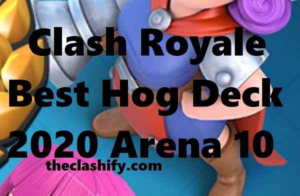 Clash Royale Best Hog Deck 2020 Arena 10