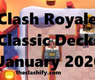 Clash Royale Classic Decks January 2020