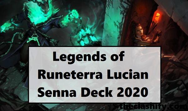 Legends of Runeterra Lucian Senna Deck 2020
