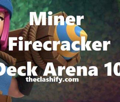 Miner Firecracker Deck Arena 10+