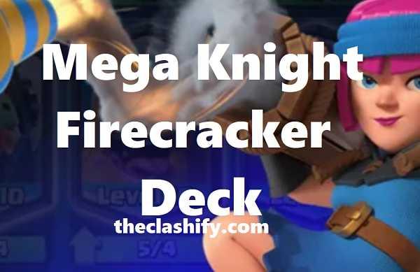Skeleton Barrel Mega Knight Firecracker Deck Arena 10+