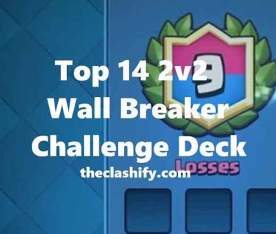 Top 14 Clash Royale 2v2 Wall Breaker Challenge Deck (January 2020)