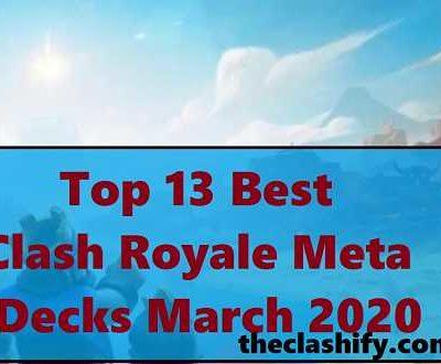 Clash Royale Meta Decks March 2020