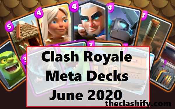 Clash Royale Meta Decks June 2020