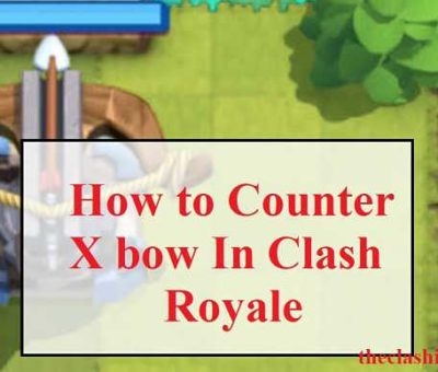 Clash Royale - How to Counter X Bow in Clash Royale 2020 ( Tips )