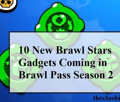 10 New Brawl Stars Gadgets Coming in Brawl Pass Season