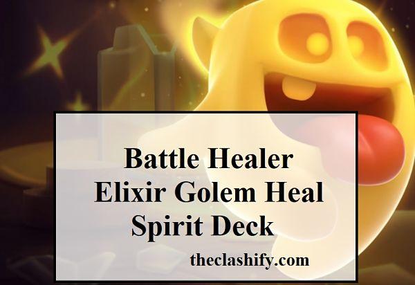 Battle Healer Elixir Golem Heal Spirit Deck