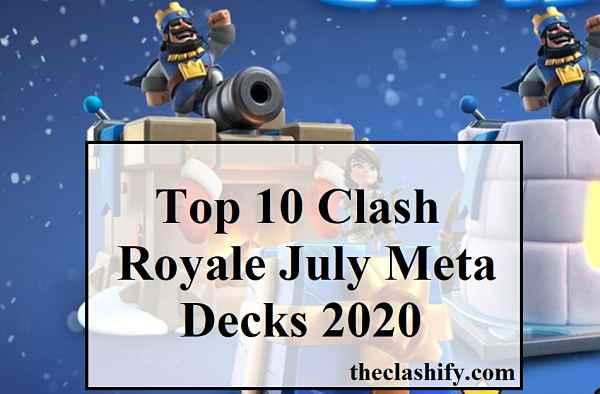 Top 10 Clash Royale July Meta Decks 2020