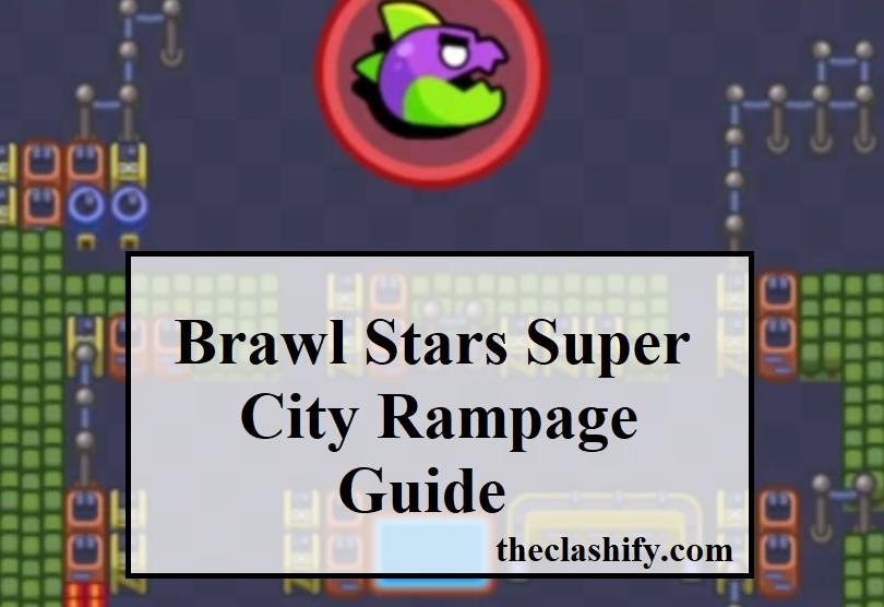 Brawl Stars Super City Rampage Guide - How to beat Rampage XVI