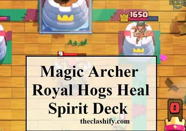 Magic Archer Royal Hogs Heal Spirit Deck