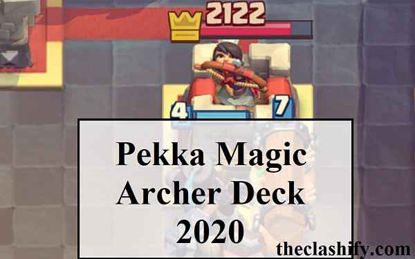 Pekka Magic Archer Deck 2020