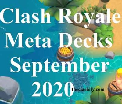 Clash Royale Meta Decks September 2020