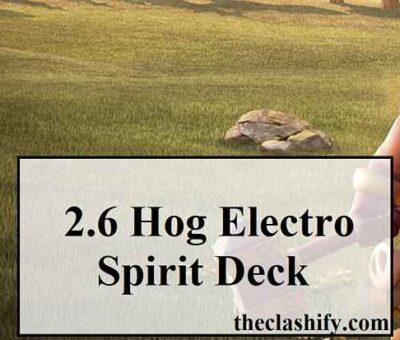 Clash Royale 2.6 Hog Electro Spirit Deck Electro Spirit Cycle Deck
