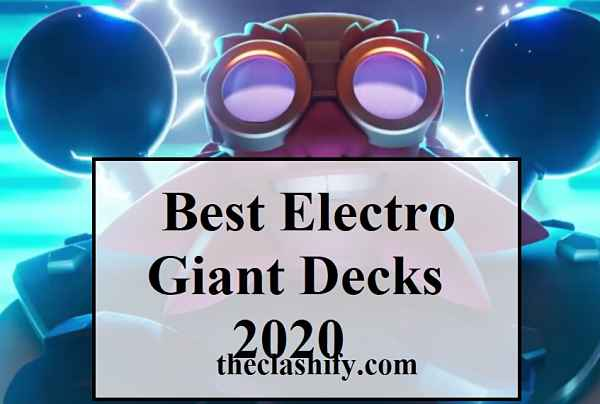 Top 5 Clash Royale Best Electro Giant Decks Arena 11+ 2020