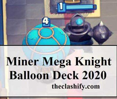 Miner Mega Knight Balloon Deck 2020
