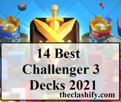 Best Clash royale Challenger 3 Decks 2021