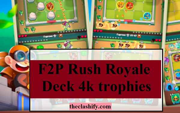 F2P Rush Royale Deck for 4k trophies