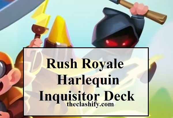 Rush Royale Harlequin Inquisitor Deck ( 7k Trophies Deck )