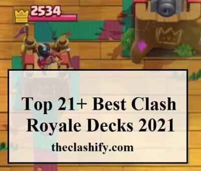 Top 21+ Best Clash Royale Decks 2021