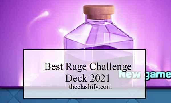 Best Rage Challenge Deck 2021