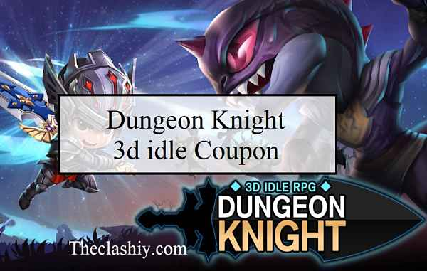 Dungeon Knight 3d idle Coupon , Tips & Strategy