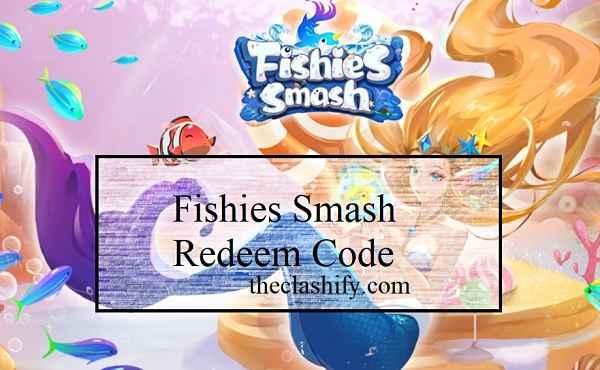 Fishies Smash Redeem Code