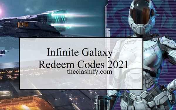 Infinite Galaxy Redeem Codes 2021 List ( Pack Exchange Codes )