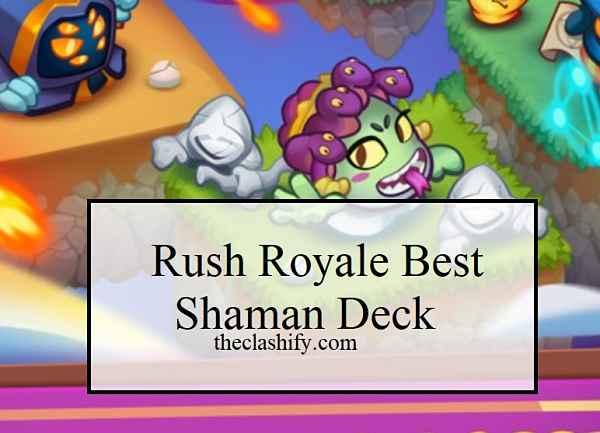 Rush Royale Shaman Deck 2021