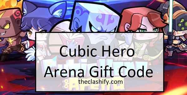 Cubic Hero Arena Gift Code 2021