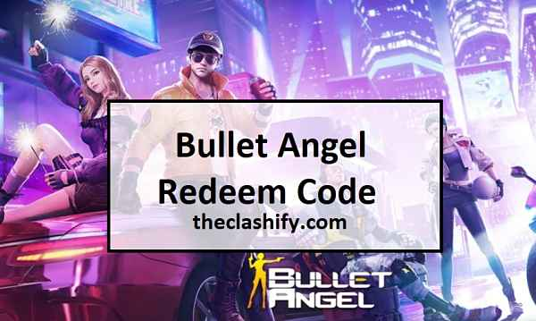 100% New Bullet Angel Redeem Code [ Bullet Angel CDK List ]