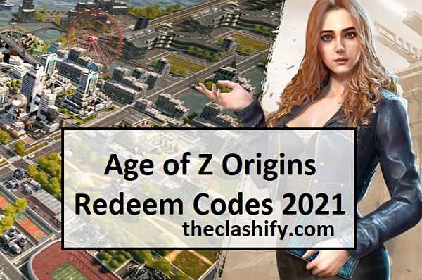 Age of Z Origins Redeem Codes 2021