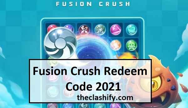Fusion Crush Redeem Code 2021