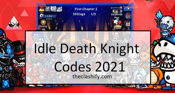 Idle Death Knight Codes 2021