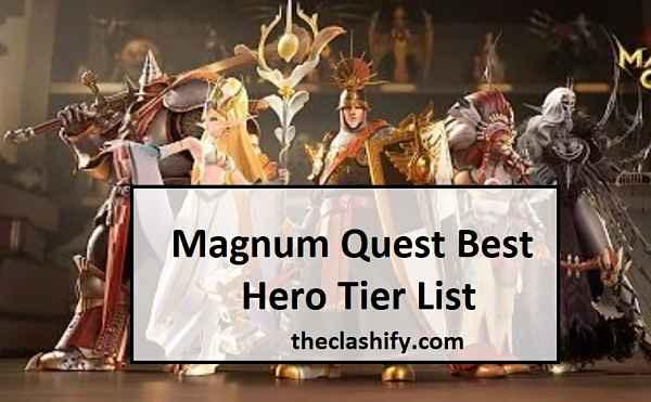 Magnum Quest Best Hero Tier List 2021