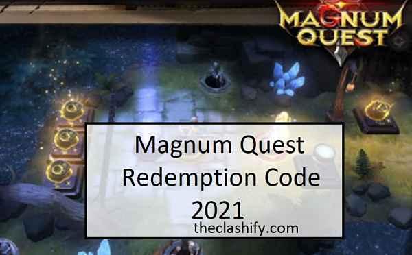 Magnum Quest Redemption Code 2021