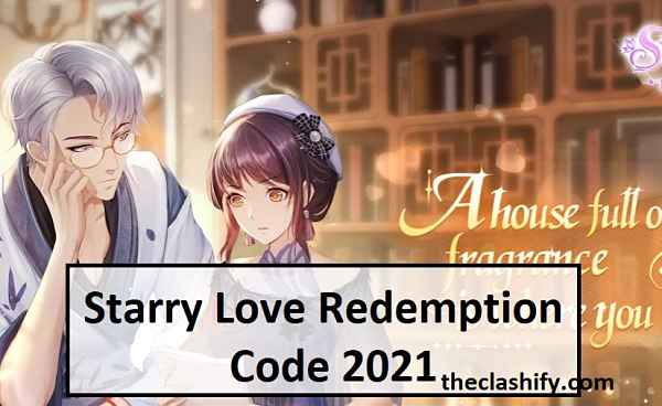 Starry Love Redemption Code 2021 May ( New Code List )