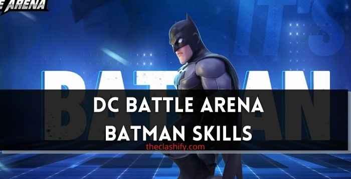 DC Battle Arena Batman Guide & Skills