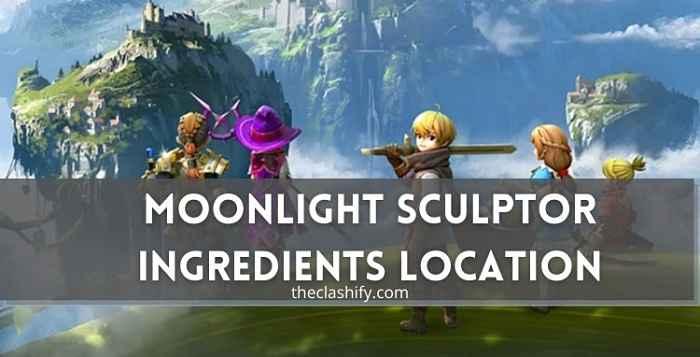 Moonlight Sculptor Ingredients Location June 2021