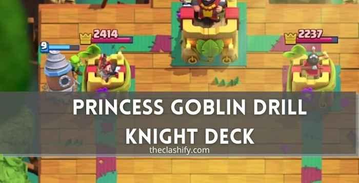 Princess Knight Goblin Drill Deck Tips