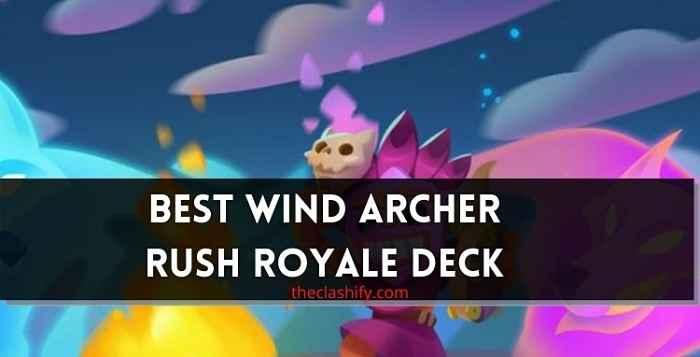 Wind Archer Deck Rush Royale Arena 10