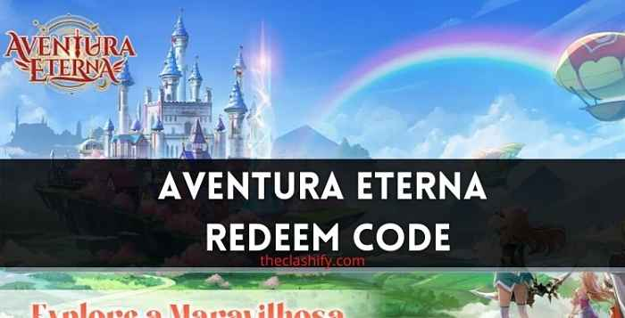 Aventura Eterna Redeem Code 2021 August