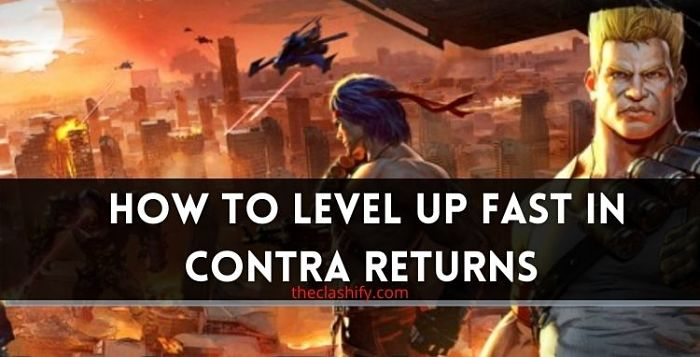 How to level up fast in Contra Return ( 2021 )