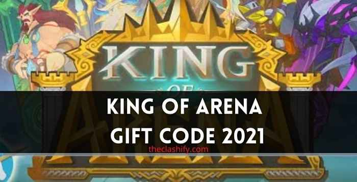 King of Arena Gift Code 2021