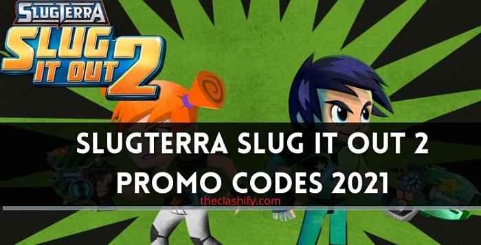 Slugterra Slug it Out 2 Promo Codes 2021