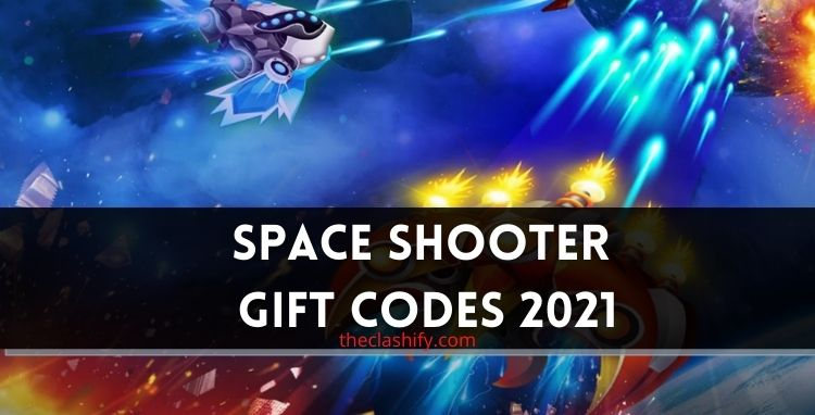 Space Shooter Gift Codes 2021