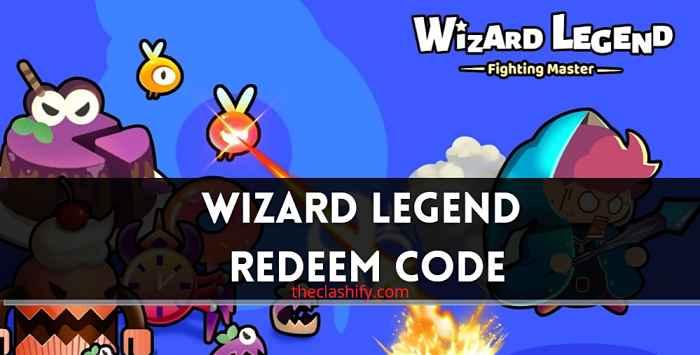 Wizard Legend Redeem Code 2021 July