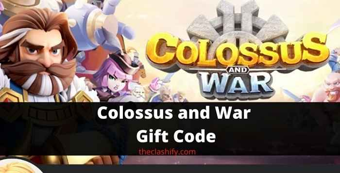 Colossus and War Gift Code 2021 September