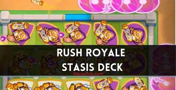 Rush Royale Stasis Deck 2021