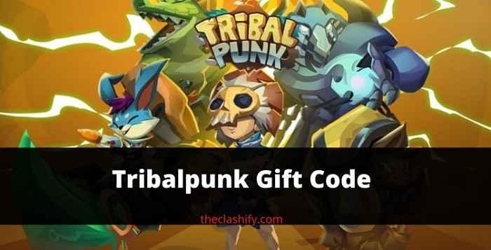 Tribalpunk Gift Code 2021 August